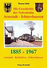 Die Geschichte der Nebenbahn Arnstadt - Ichtershausen 1885-1967